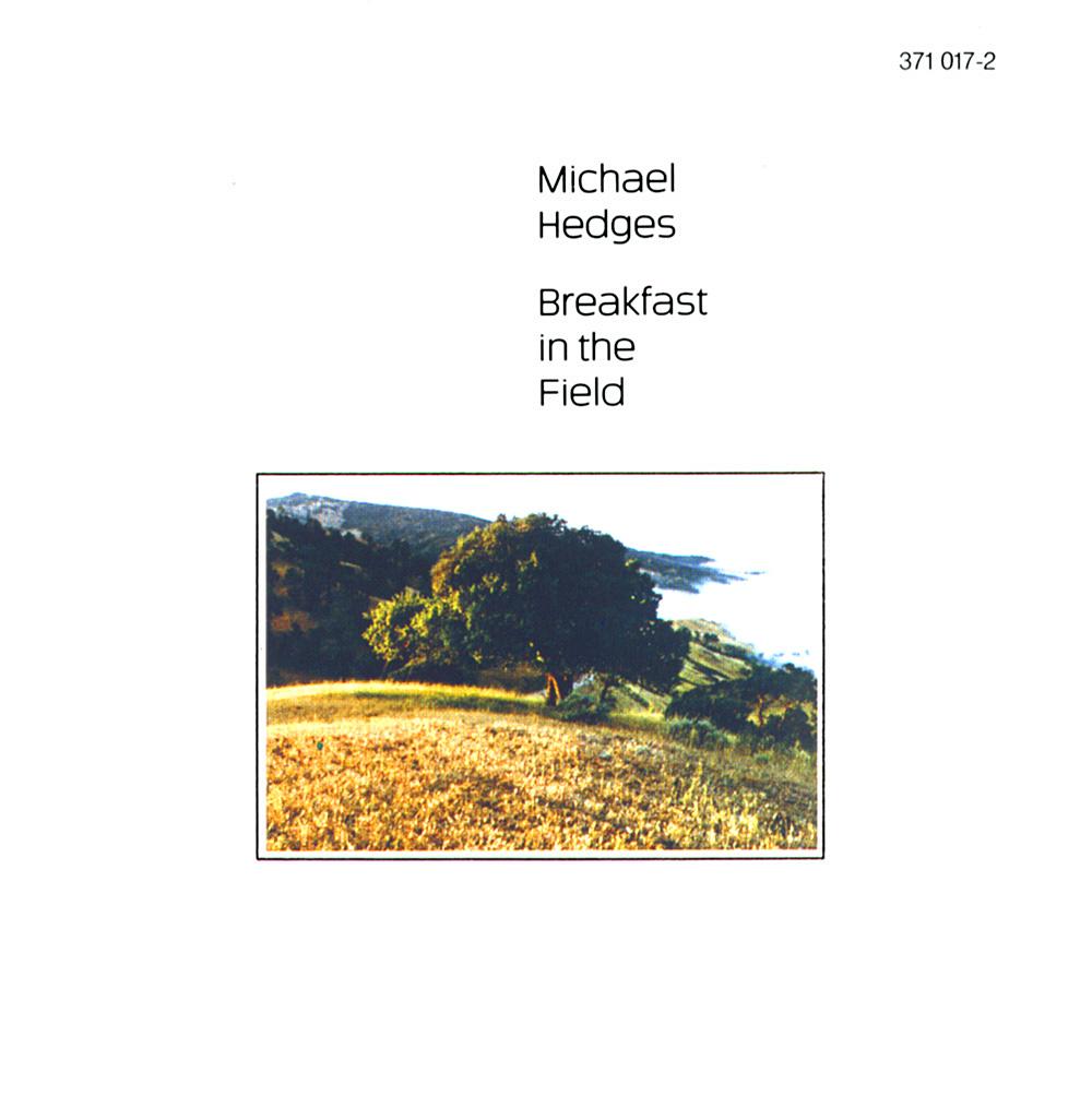 michael_hedges_breakfast_in_the_field_1999-front