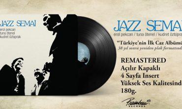 Türkiye'nin İlk Jazz Plağı, Yayınından 38 Yıl Sonra, Plak Formunda Yeniden Piyasada