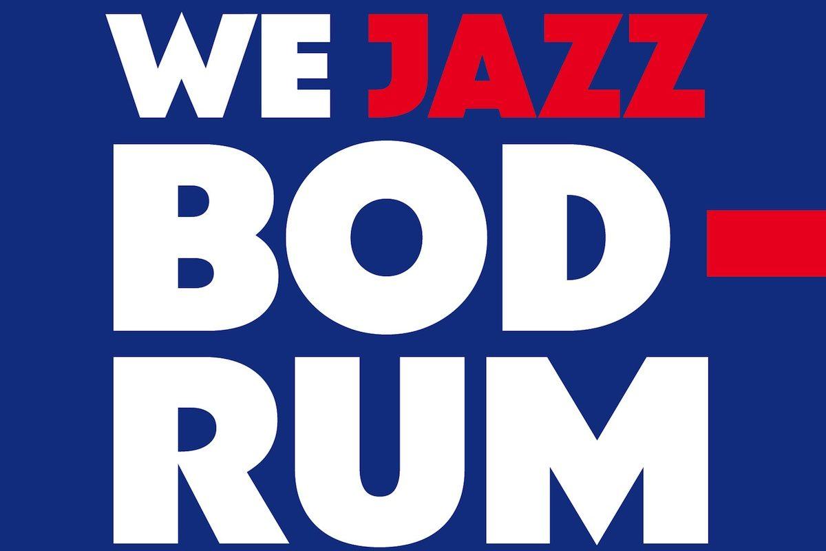 We Jazz Bodrum – Bodrum'u Cazlıyoruz