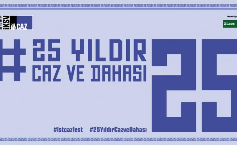 İstanbul Caz Festivali 25. Yaşını Kutluyor