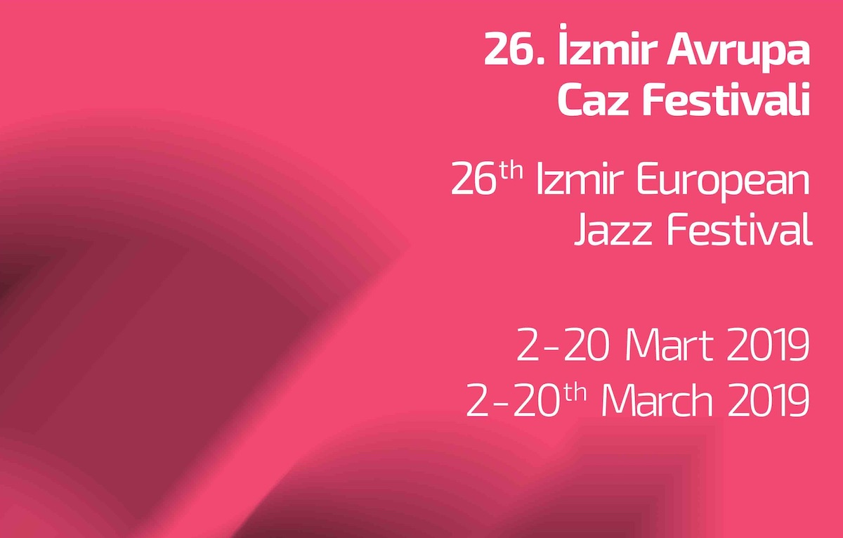 26. İzmir Avrupa Jazz Festivali Başlıyor