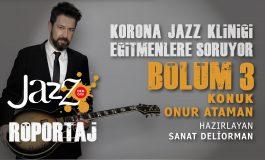 Korona Jazz Kliniği'nden Özel Bir Youtube Röportaj Serisi!