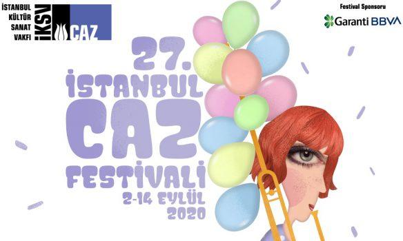 27. İstanbul Jazz Festivali Değişen Programıyla 2-14 Eylül 2020 Tarihleri Arasında Gerçekleştirilecek