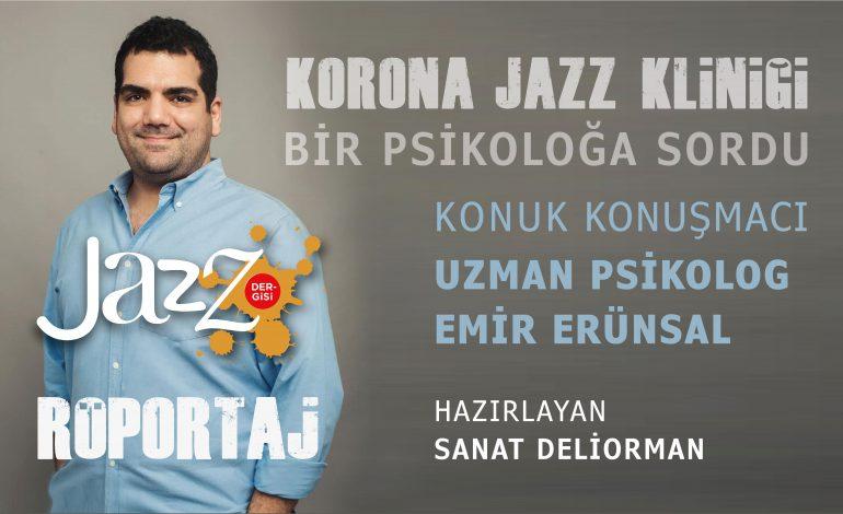 Korona Jazz Kliniği Bir Psikoloğa Sordu: Uzman Psikolog Emir Erünsal ile Röportaj