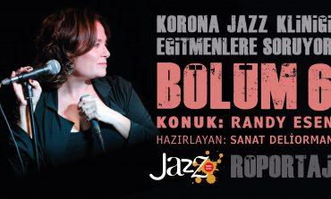 Korona Jazz Kliniği'nden Dünya Kadınlar Gününe Özel Bir Röportaj - Konuk: Randy Kartiganer Esen