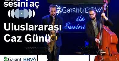 'Turn On the Volume with Garanti BBVA' Presents an Exclusive Program for the 30th of April International Jazz Day