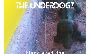 THE UNDERDOGZ - Black Eyed Dog